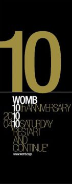WOMB 10th ANNIVERSARY RESTART & CONTINUE