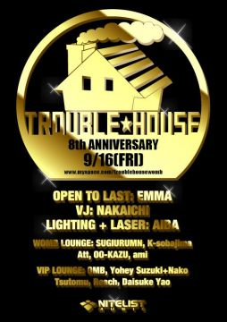 TROUBLE HOUSE 8TH ANNIVERSARY
