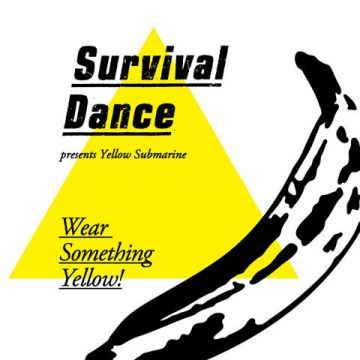 SURVIVAL DANCE presents Yellow Submarine