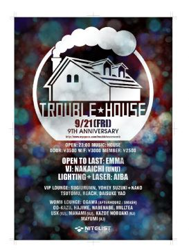 TROUBLE HOUSE 9TH ANNIVERSARY