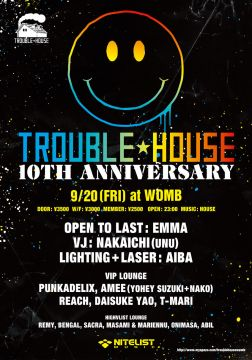 TROUBLE HOUSE 10th ANNIVERSARY
