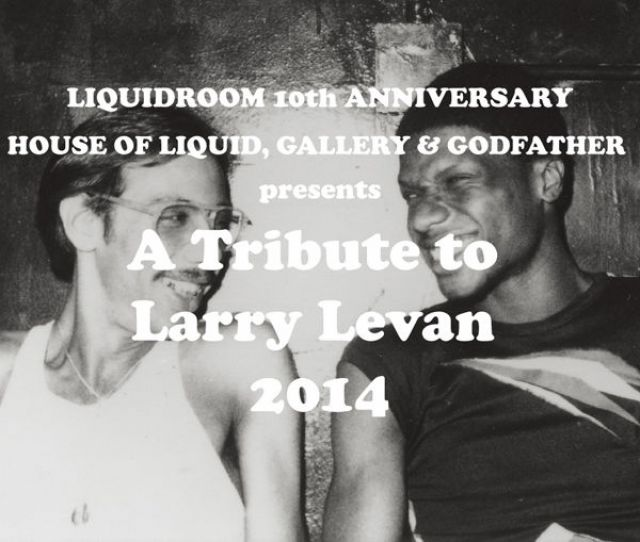 LIQUIDROOM 10th ANNIVERSARY HOUSE OF LIQUID, GALLERY & GODFATHER presents A Tribute to Larry Levan 2