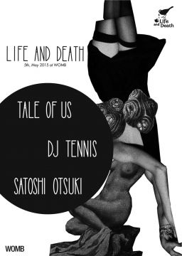 WOMB presents LIFE AND DEATH  feat. TALE OF US & DJ TENNIS