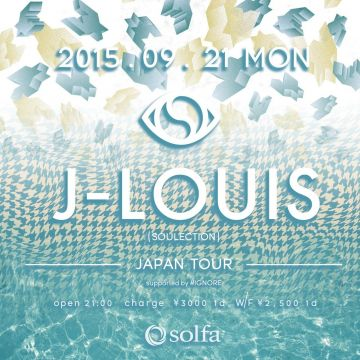 solfa 7th Anniversary Party DAY 4 ''J-Louis Japan tour supported by #IGNORE''