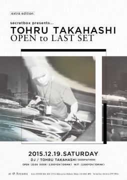 secertbox presents... TOHRU TAKAHASHI Open to Last set!!