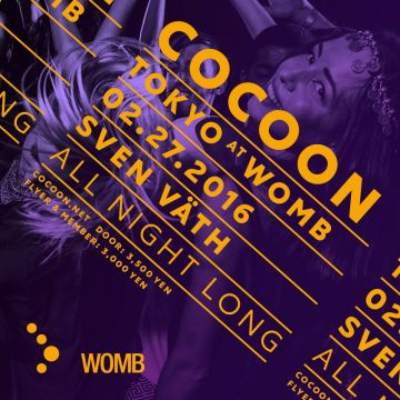 WOMB RENEWAL OPENING PARTY DAY.2 -COCOON TOKYO AT WOMB-