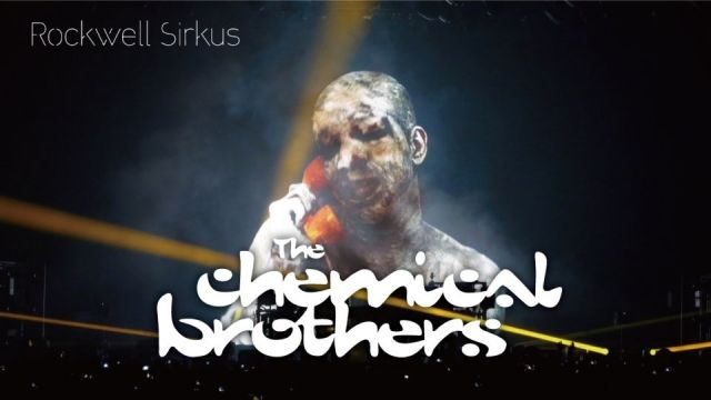 The Chemical Brothers 〜Rockwell Sirkus〜