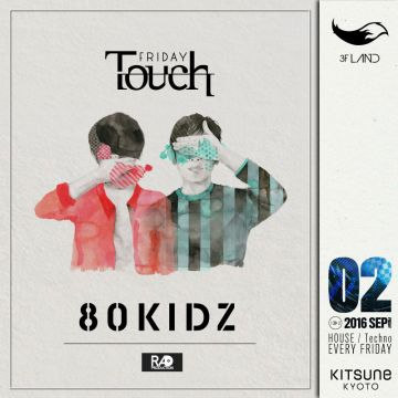 [LAND] Touch / SPECIAL GUEST: 80KIDZ