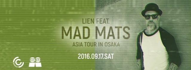 LIEN feat.  Mad Mats ASIA TOUR 2016 in Osaka