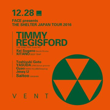 Timmy Regisford - FACE presents the Shelter JAPAN TOUR 2016 -