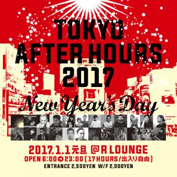 TOKYO AFTER HOURS 2017 ~New Year' Day~ (6F&7F)
