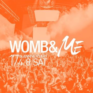 WOMB 17th ANNIVERSARY -WOMB & ME-