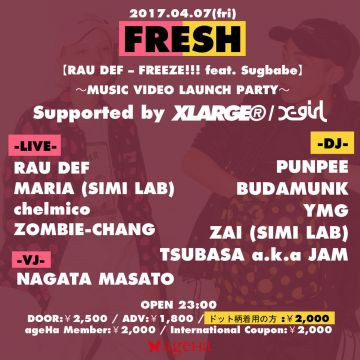 FRESH EXTRA  RAU DEF MUSIC VIDEO LAUNCH PARTY Supported By XLARGE® x X-girl