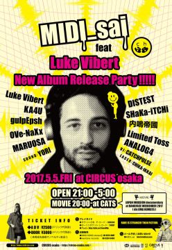 "MIDI_sai -Luke Vibert new album""UK Garave Vol. 1""Release Tour 2017 in Osaka-"