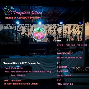 Tropical Disco –Marina- fueled by Chandon Passion<br>-Tropical Disco 2017 Release Party-