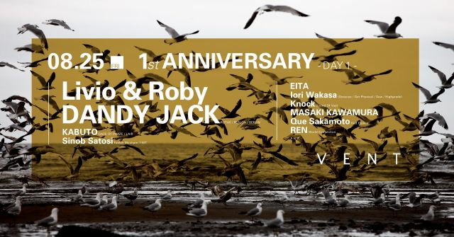 Livio & Roby / DANDY JACK - VENT 1st Anniversary - DAY1