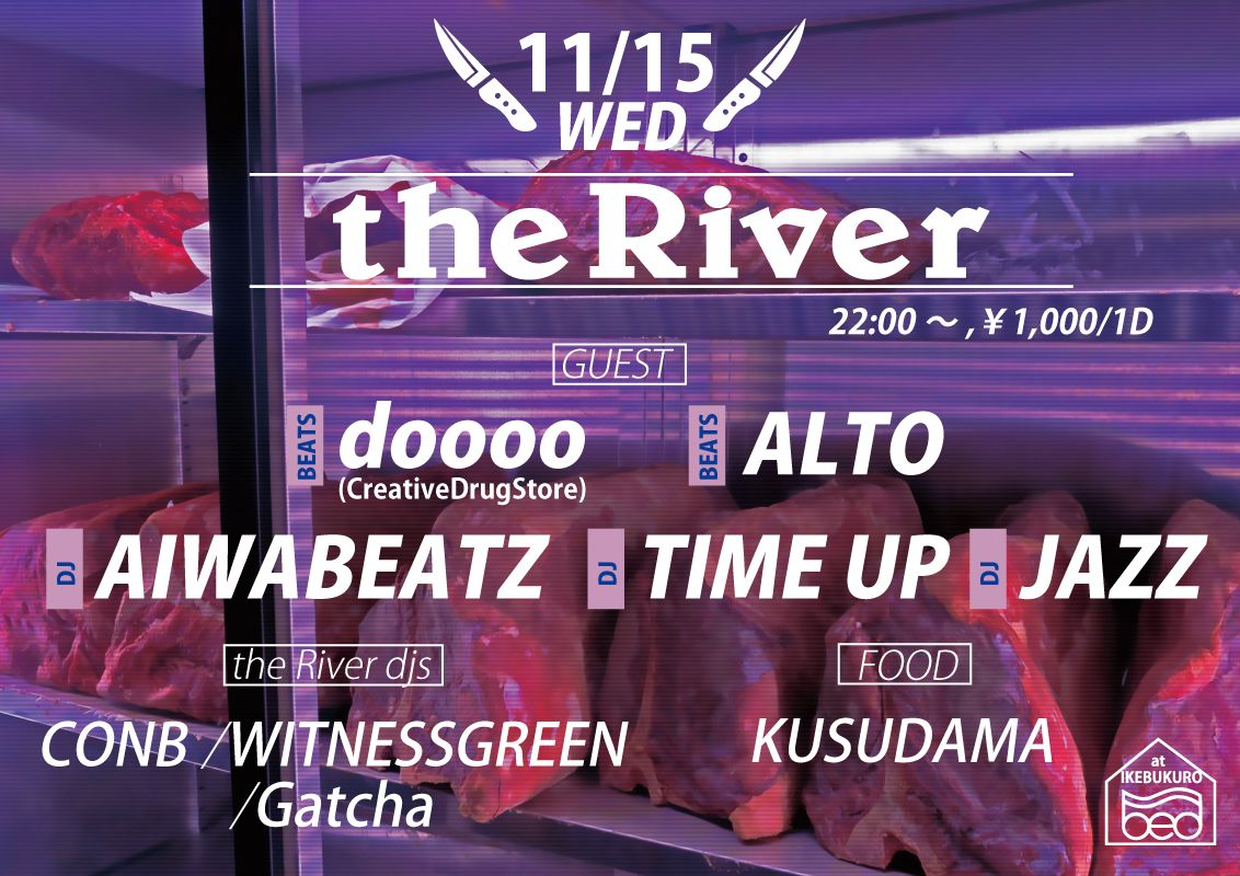 "11/15(WED)""the River""@IKB_BED"