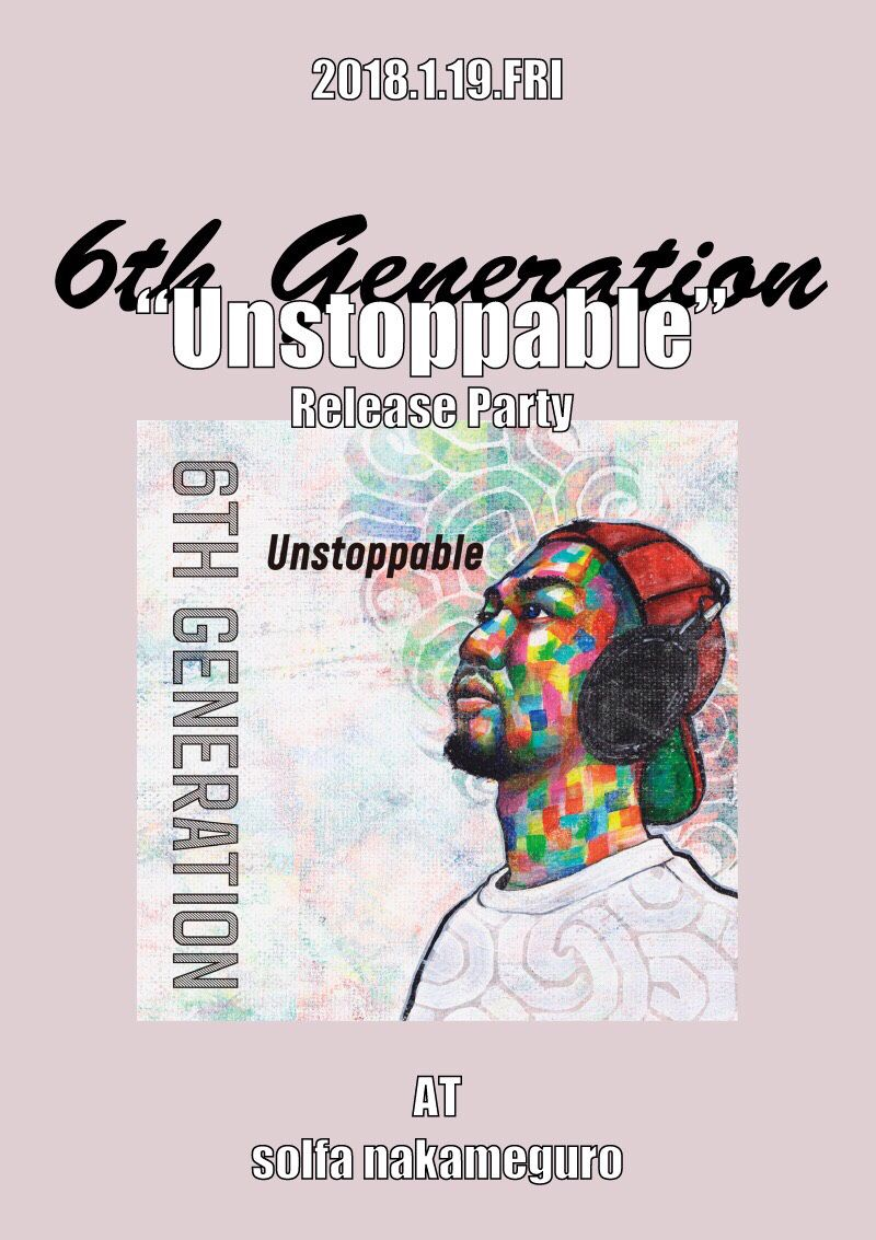 6th Generation -Unstoppable Release Party-