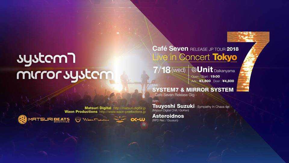SYSTEM7 & MIRROR SYSTEM Cafe Seven release JP tour 2018