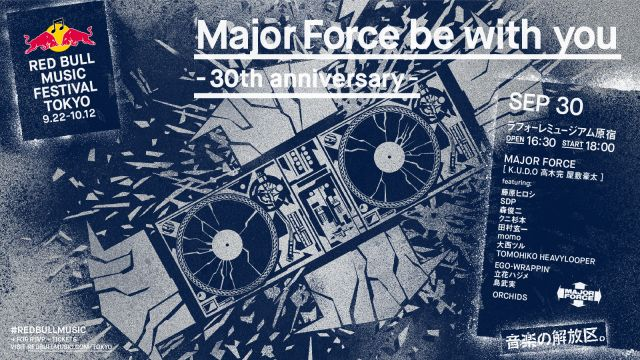 RED BULL MUSIC FESTIVAL TOKYO 2018 – Major Force be with you -30th anniversary -
