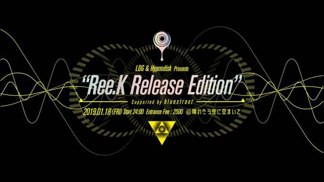 "LDG & Hypnodisk presents ""Ree.K Release Edition"""