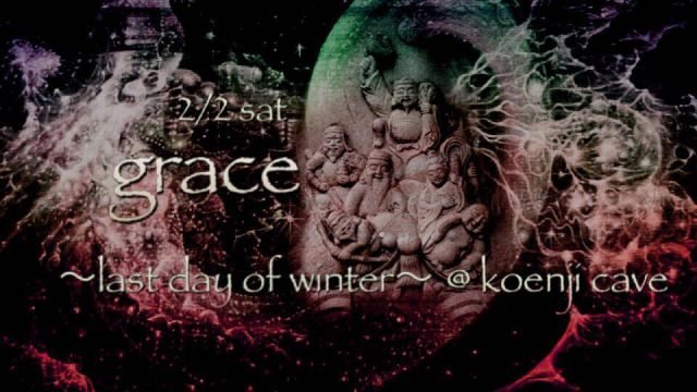 koenjicave presents * Grace * 〜last day of winter〜