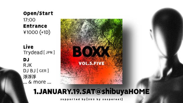 BOXX VOL.5@shibuya HOME