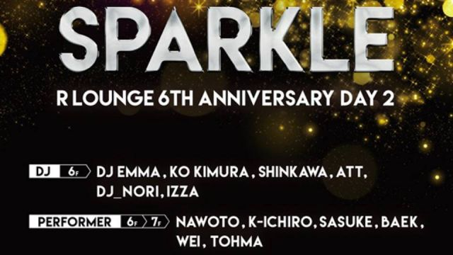R LOUNGE 6TH ANNIVERSARY DAY 2  SPARKLE