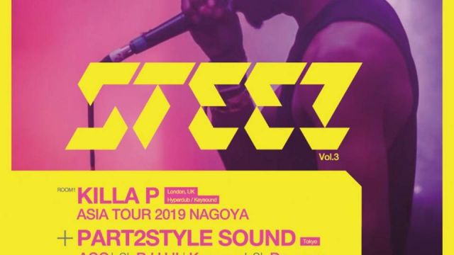 STEEZ vol3 KILLA P -ASIA TOUR 2019 in NAGOYA-