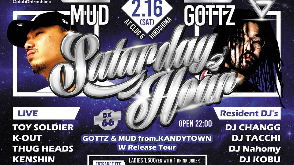 """Saturday Hour DX vol.66"" ""GOTTZ & MUD from.KANDYTOWN W Release Tour"""