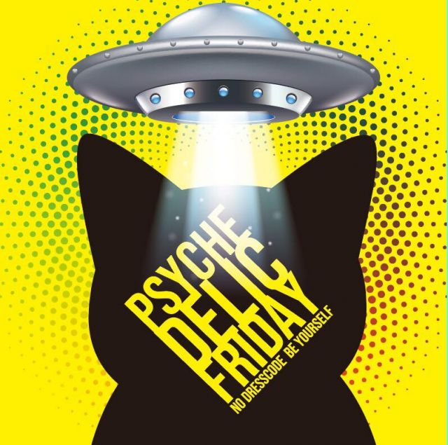 3/15(FRI) PSYCHEDELIC FRIDAY