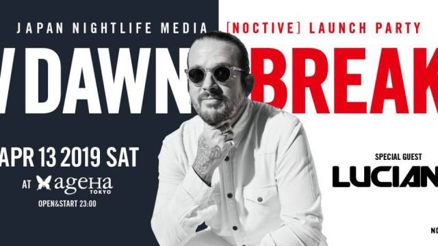 """NEW DAWN BREAKING"" JAPAN NIGHTLIFE MEDIA [NOCTIVE] LAUNCH PARTY"
