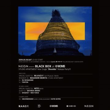 "N.E.O.N presents BLACK BOX at WOMB STUDIO APARTMENT ""SHOULDER"" Release Party!!!"