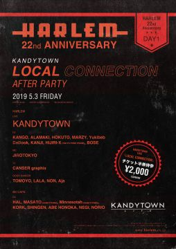 "HARLEM 22nd ANNIVERSARY DAY1 - KANDYTOWN ""LOCAL CONNECTION"" AFTER PARTY-"