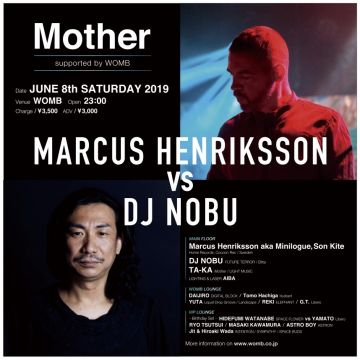 "Mother supported by WOMB ""MARCUS HENRIKSSON vs DJ NOBU"""