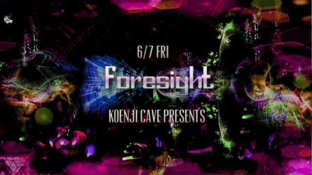 koenjicave presents * Foresight *
