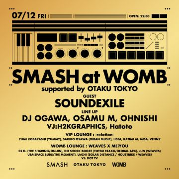 SMASH at WOMB supported by OTAKU TOKYO