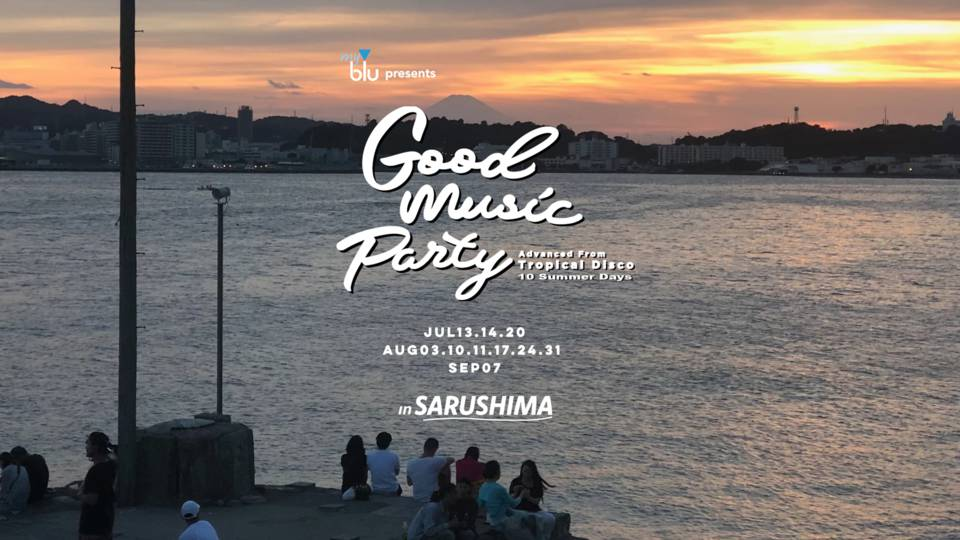 myblu presents Good Music Party in Sarushima feat. Rainbow Disco Club