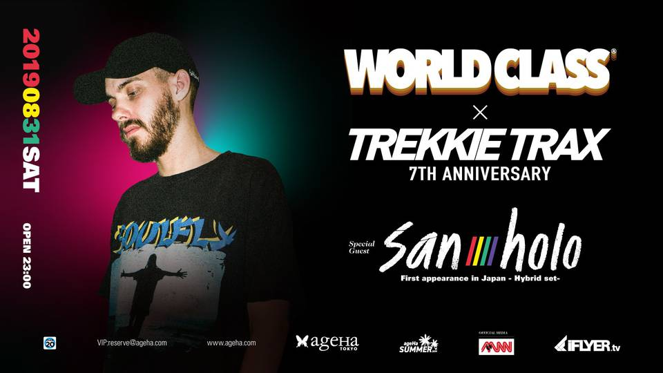 WORLD CLASS × TREKKIE TRAX 7TH ANNIVERSARY feat. SAN HOLO