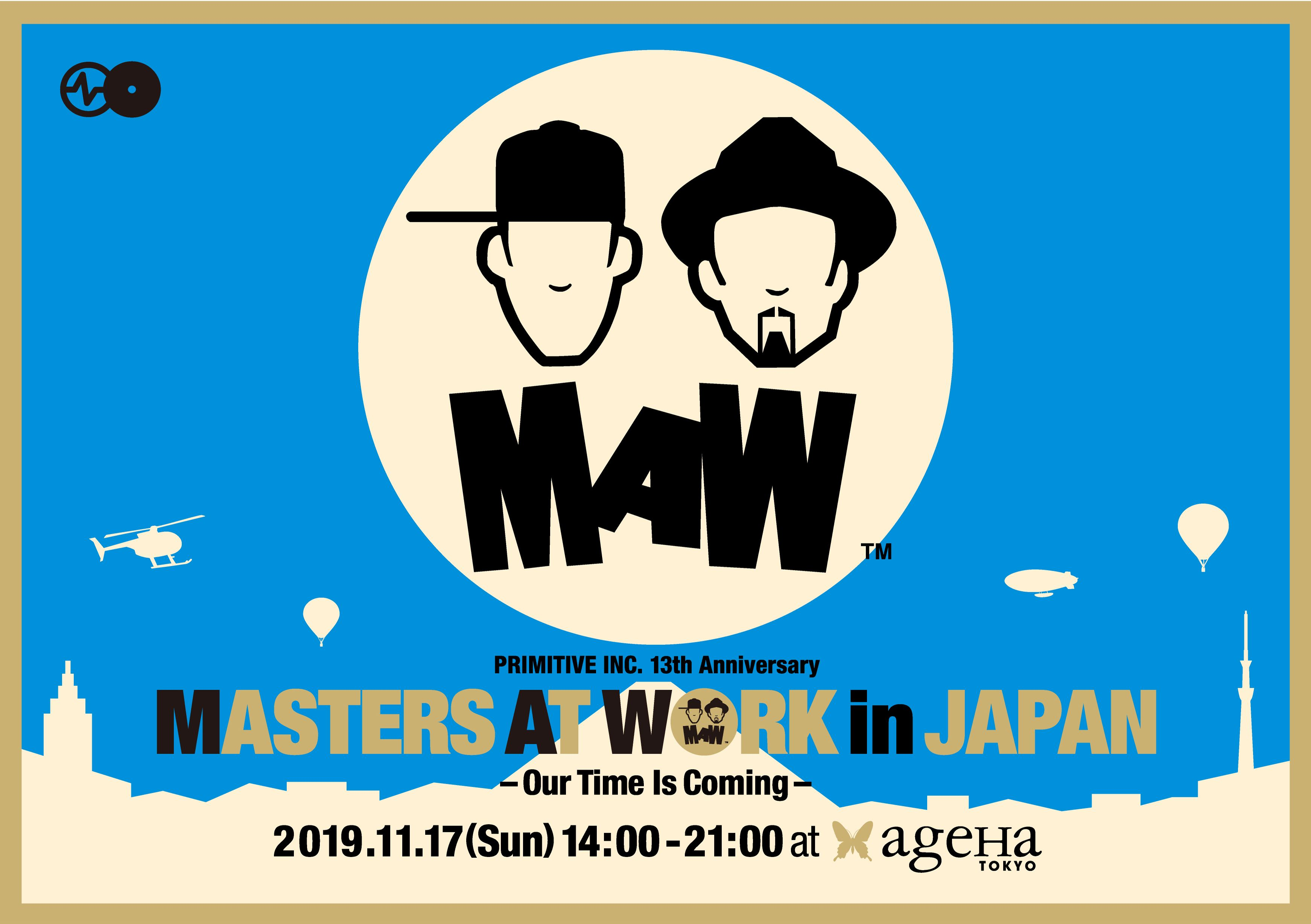 PRIMITIVE INC. 13th Anniversary  MASTERS AT WORK in JAPAN – Our Time Is Coming –