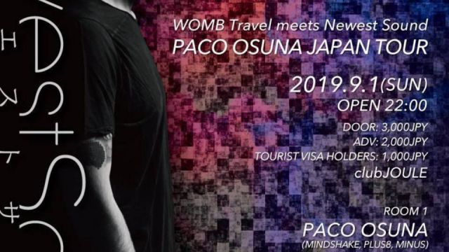 WOMB TRAVEL meets Newest Sound PACO OSUNA JAPAN TOUR