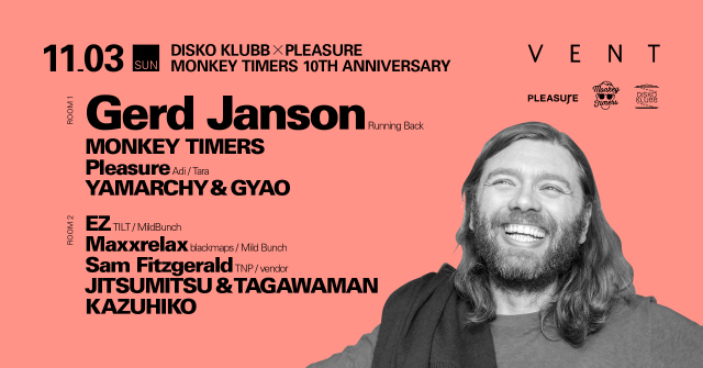 Gerd Janson at DISKO KLUBB x PLEASURE, MONKEY TIMERS 10TH ANNIVERSARY