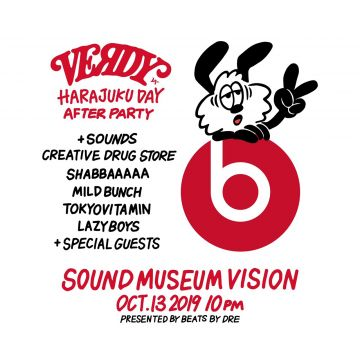 VERDY HARAJUKU DAY AFTER PARTY PRESENTED BY BEATS BY DRE