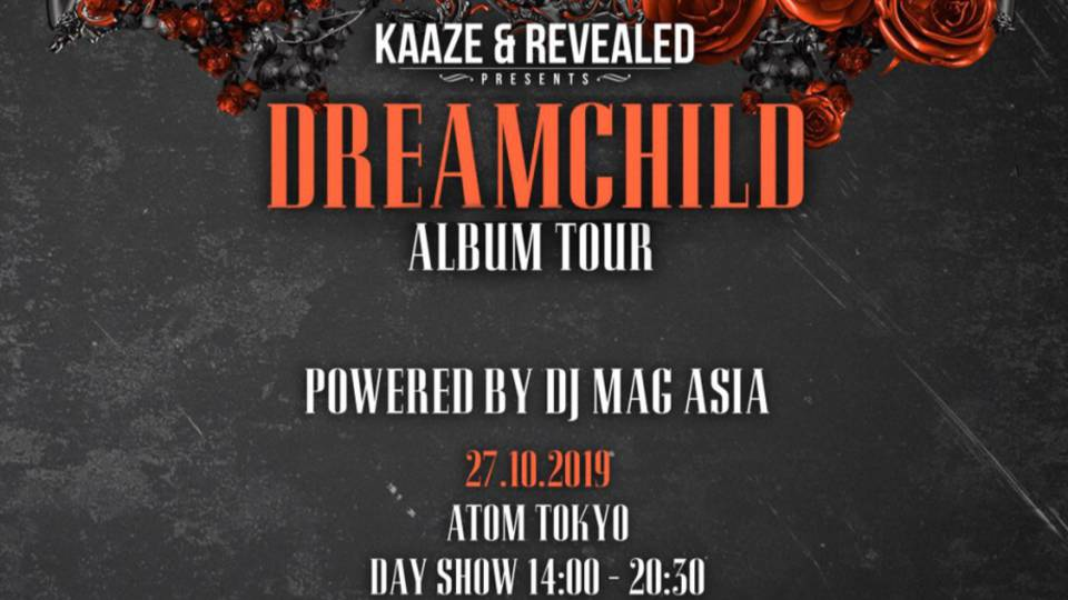 KAAZE & REVEALED presents DREAMCHILD ALBUM TOUR