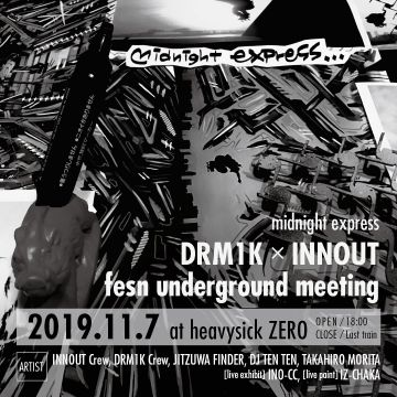 Midnight Express「DRM1K✖️INNOUT」fesn underground meeting
