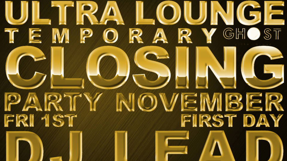 GHOST ultra lounge Temporary Closing Party First Day
