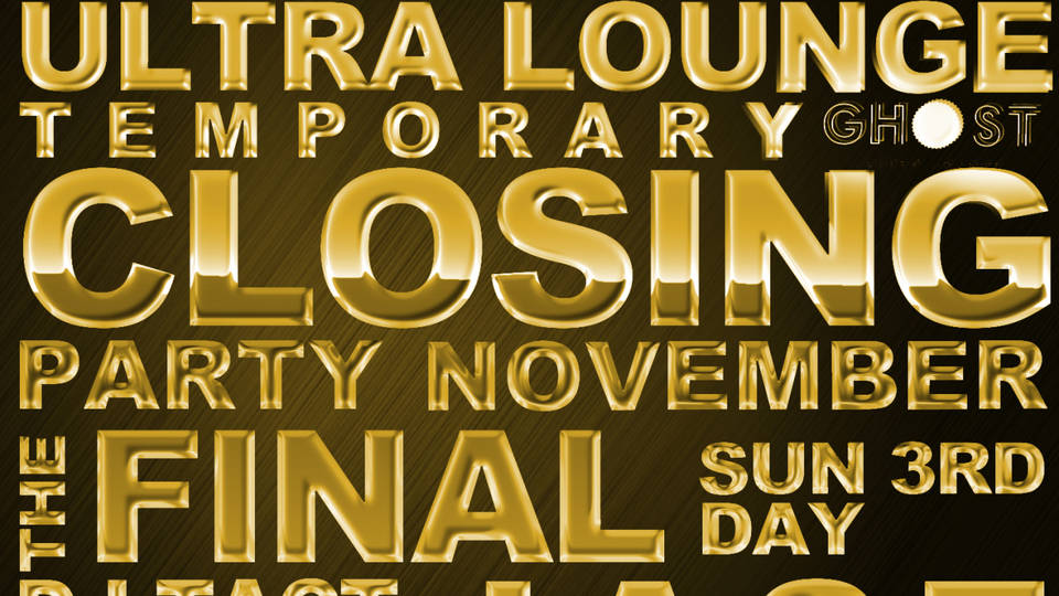 GHOST ultra lounge Temporary Closing Party The Final Day
