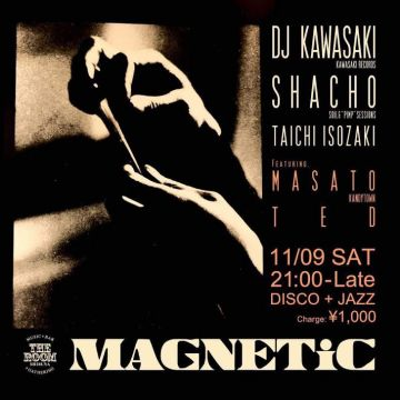 MAGNETiC [GUEST] MASATO(KANDYTOWN) & TED