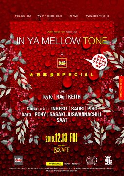AFTER WORK EACH & EVERY FRIDAYS BLISS FRIDAYS × IN YA MELLOW TONE 大忘年会SPECIAL