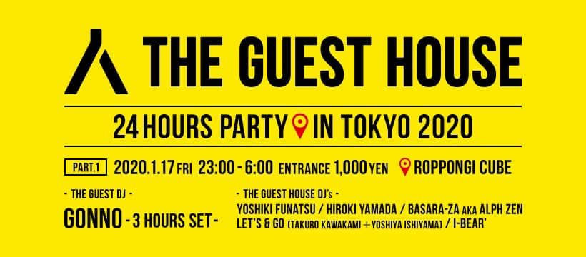 THE GUEST HOUSE 24hours PARTY in TOKYO 2020 Part.1 feat Gonno